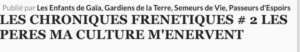 LES CHRONIQUES FRENETIQUES # 2 LES PERES MA CULTURE M'ENERVENT