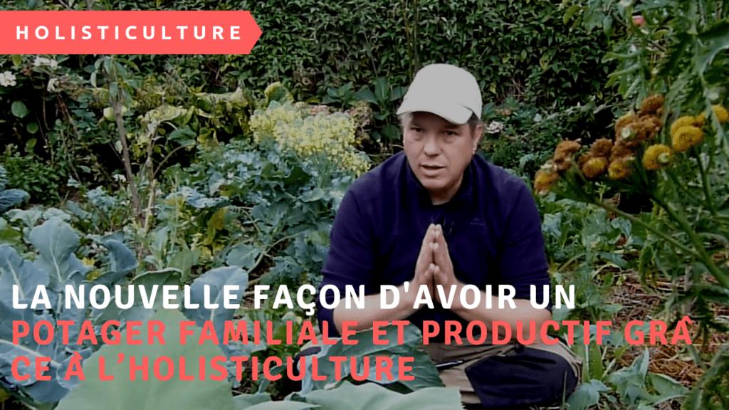 La nouvelle façon d'avoir un potager familiale et productif grâce à l'holisticulture