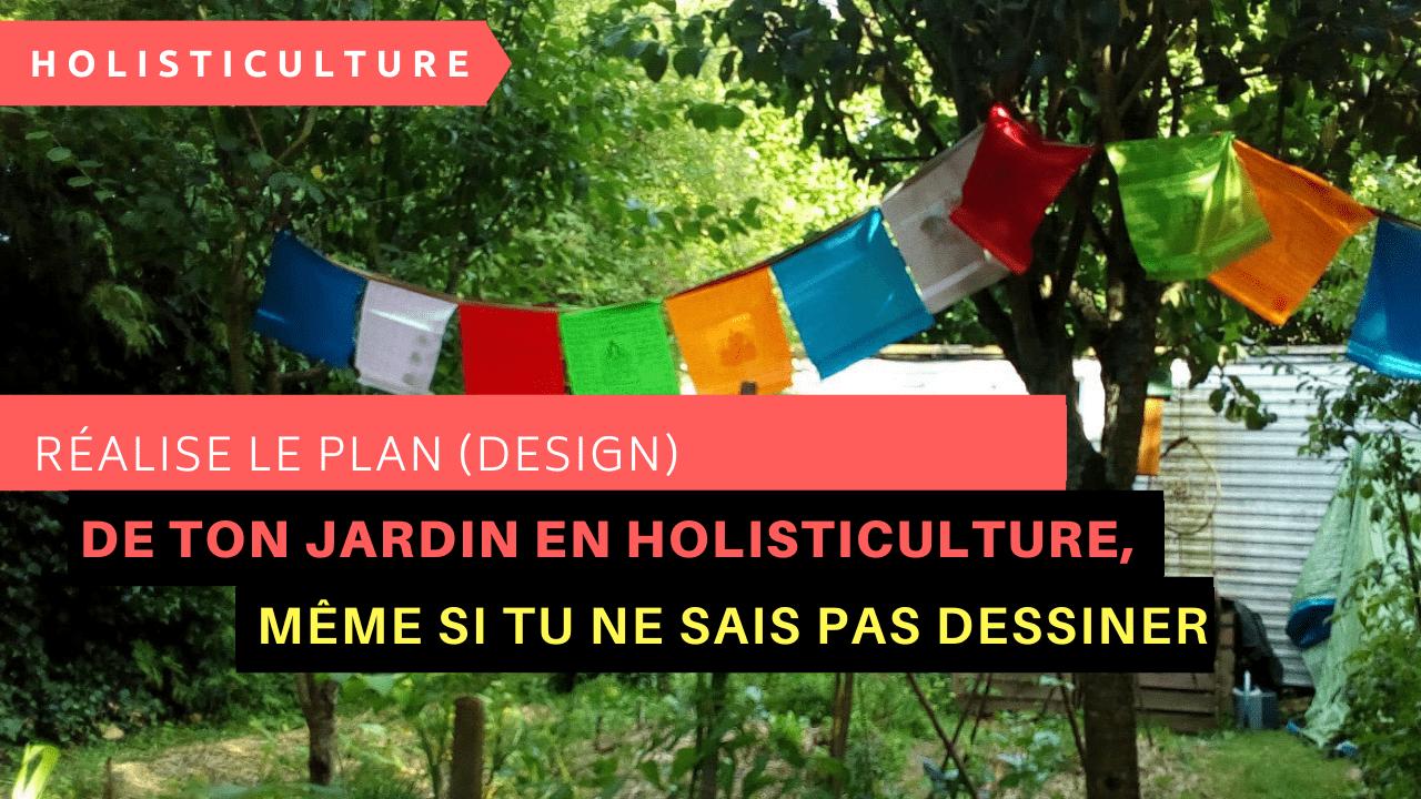 Réalise Le Plan (design) De Ton Jardin En Holisticulture, Même Si Tu Ne Sais Pas Dessiner